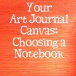 How to Choose an Art Journal Notebook