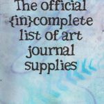 The {in}Complete List of Art Journal Supplies
