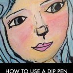 Using Dip Calligraphy Pens in Your Art Journal