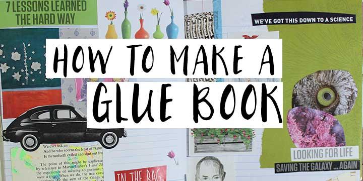 how to make a gluebook