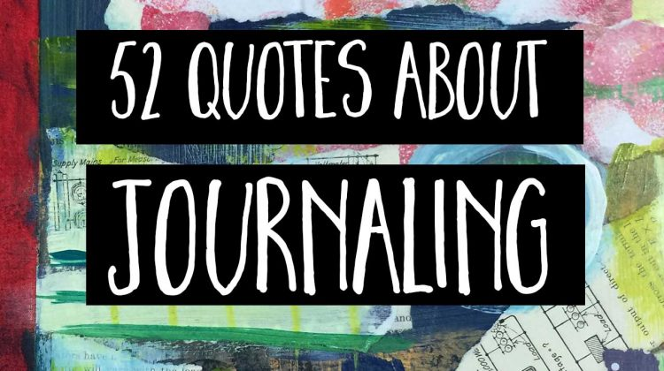 52 Quotes About Journaling to Inspire Your Creativity